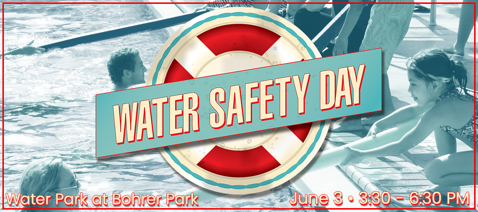 Water Safety Day, May 31, 2019, 3:30 - 6:30 PM