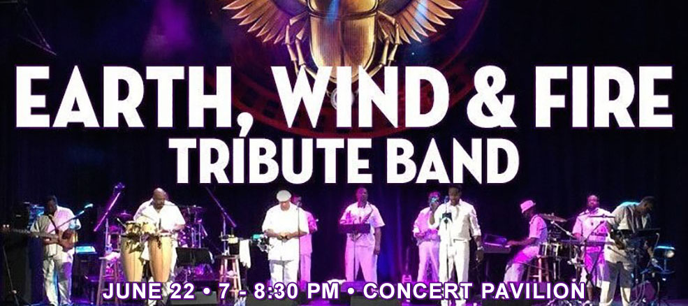 Earth, Wind & Fire Tribute Band, June 22 at the Concert Pavilion
