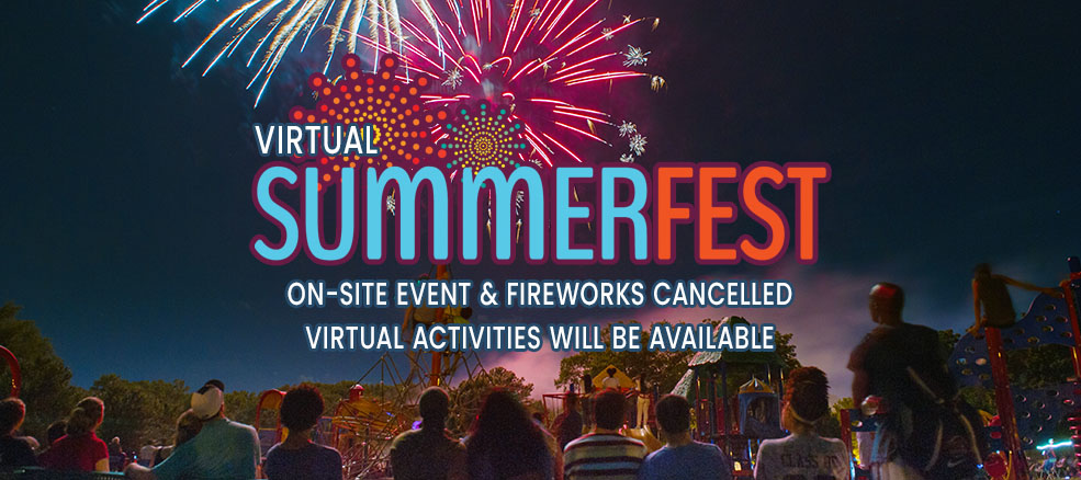 SummerFest, On-site event & fireworks cancelled, virtual activities will be available