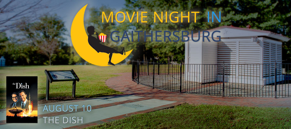 Movie Night in Gaithersburg - The Dish, August 10