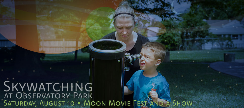 Skywatching, August 10, Moon Movie Fest & a Show (Perseid's Meteor Shower)
