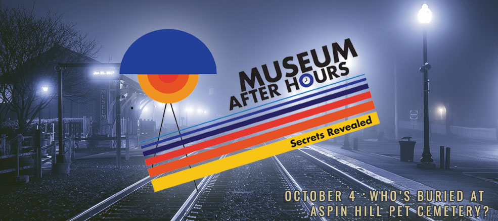 After Hours at the Museum, Who's Buried at Aspin Hill Pet Cemetery? October 4, 2019