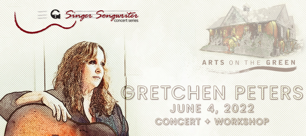 Arts on the Green presents Singer-Songwriter Concert Series, Gretchen Peters Concert & Workshop, March 28, 2020 at the Arts Barn