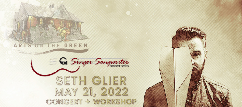 Arts on the Green presents Singer-Songwriter Concert Series, Seth Glier Concert & Workshop, May 2, 2020 at the Arts Barn