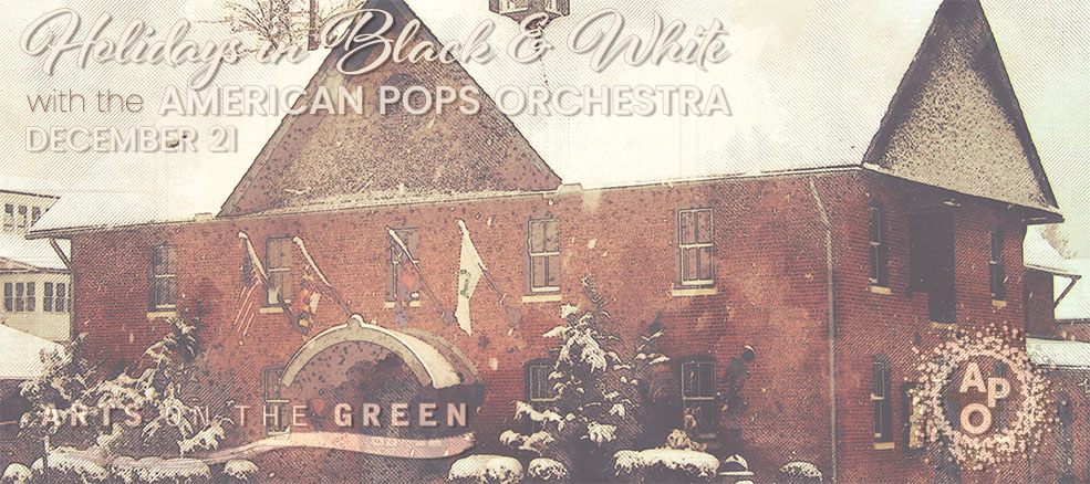 Holidays in Black & White with the American Pops Orchestra, December 21, 2019