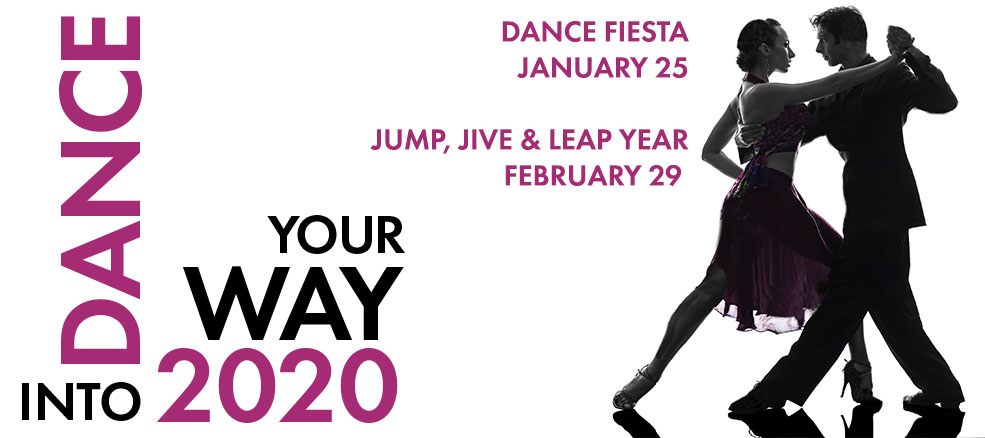 Dance Your Way into 2020, Dance Fiesta - January 25, 2020, Jump, Jive & Leap Year - February 29, 2020