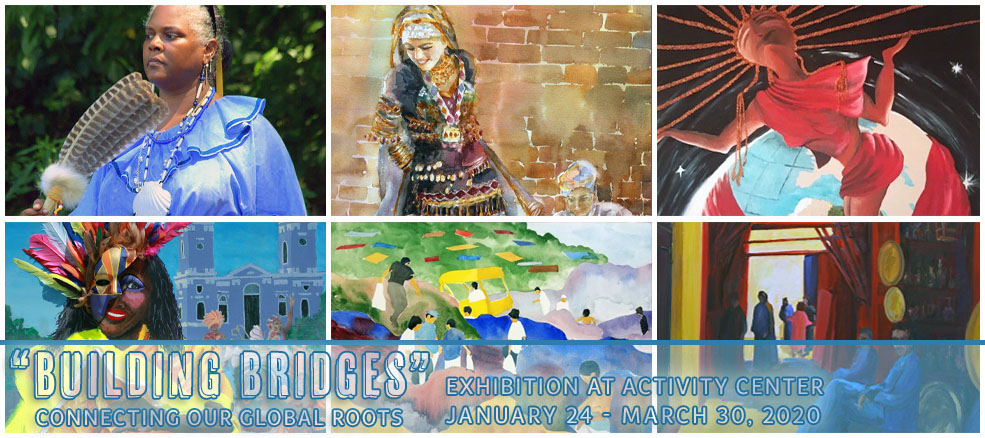 """Building Bridges: Connecting Our Global Roots,"" an exhibition at the Activity Center, n display January 24 through March 30, 2020"