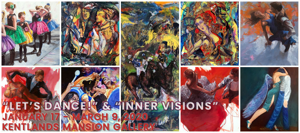 """Let's Dance!"" & ""Inner Visions,"" exhibitions at Kentlands Mansion, on display January 17 through March 9, 2020"