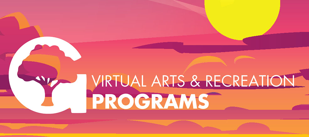 Virtual Arts & Recreation Programs